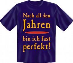 Funshirt Nach all den Jahren fast perfekt T-Shirt blau-gelb-rot