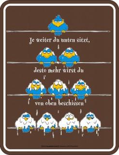Schild  Je weiter du unten sitzt...  braun-blau-weiss 17x22cm