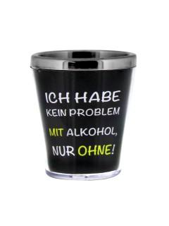 Sprüche Schnapsglas Ich habe kein Problem mit Alkohol schwarz 40ml