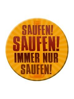 Party-Button Immer nur saufen orange-rot 50mm