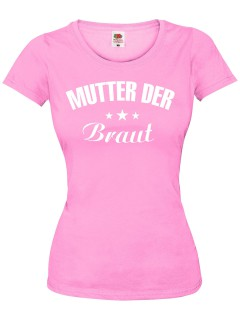 JGA Girlie-Shirt Mutter der Braut rosa-weiss