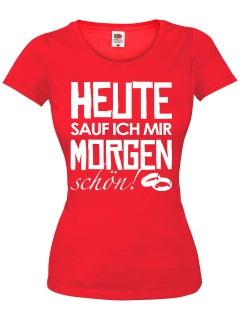 JGA Girlie Shirt Heute sauf ich mir morgen schön rot