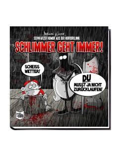 Schwarzer Humor aus der Horrorklinik 1: Schlimmer geht immer! Cartoons schwarz-weiss-rot 21x21cm