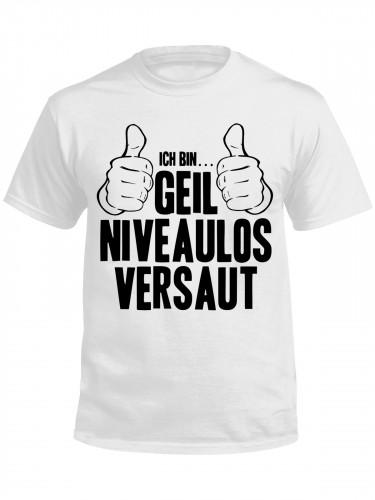 Funshirt Geil Niveaulos Versaut T-Shirt weiss-schwarz
